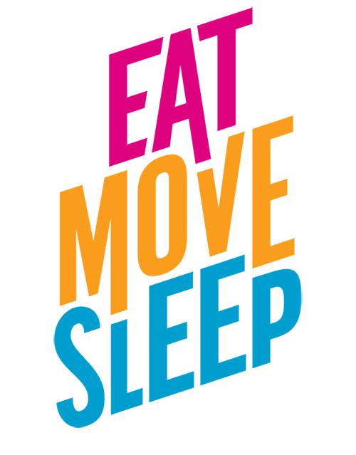 Eat Move Sleep